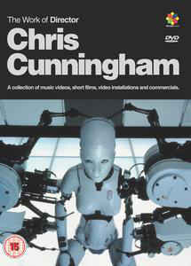 Chris Cunningham (2) - The Work Of Director Chris Cunningham