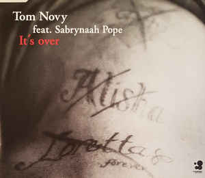 Tom Novy - It's Over