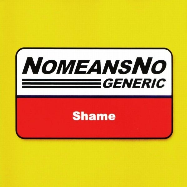 Nomeansno - Generic Shame cover of release