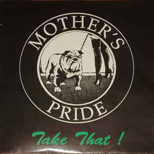 Mother's Pride (2) - Take That!