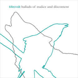 64Revolt - Ballads Of Malice And Discontent EP