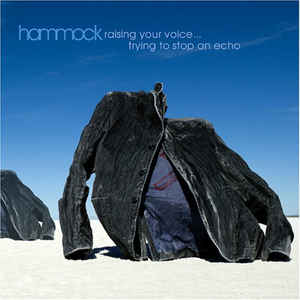 Hammock - Raising Your Voice...Trying To Stop An Echo