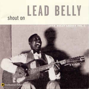 Leadbelly - Shout On (Lead Belly Legacy Vol. 3)