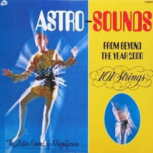 101 Strings - Astro Sounds From Beyond The Year 2000