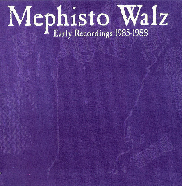 Mephisto Walz - Early Recordings 1985-1988 cover of release