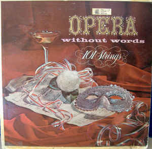 101 Strings - Opera Without Words
