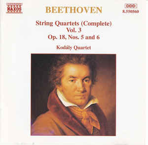 Ludwig van Beethoven - String Quartets (Complete) Vol. 3: Op. 18, Nos. 5 And 6
