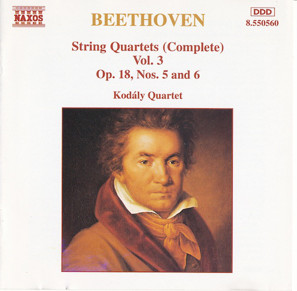 Ludwig van Beethoven, Kodály Quartet - String Quartets (Complete) Vol. 3: Op. 18, Nos. 5 And 6 cover of release