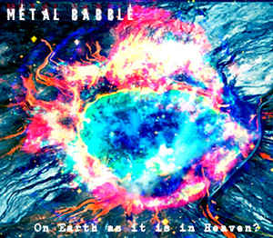 Metal Babble - On Earth As It Is In Heaven?