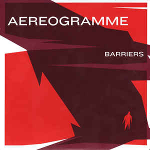 Aereogramme - Barriers