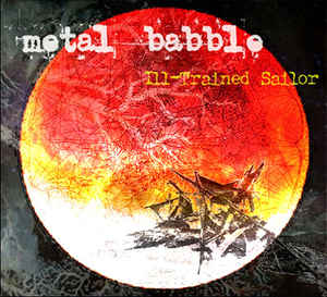 Metal Babble - Ill-Trained Sailor