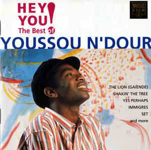 Youssou N'Dour - Hey You! (The Best Of Youssou N'Dour)