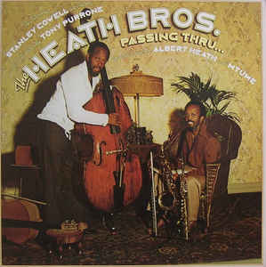 Heath Brothers, The - Passing Thru...