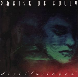 Praise Of Folly - Disillusioned