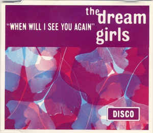 Dream Girls, The - When Will I See You Again