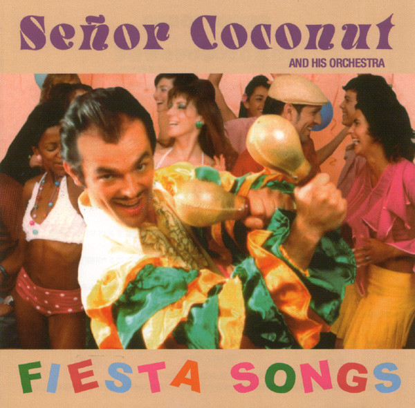 Señor Coconut And His Orchestra - Fiesta Songs cover of release
