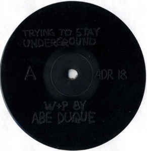 Abe Duque - Trying To Stay Underground