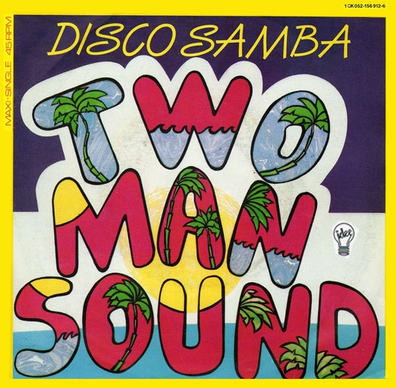 Two Man Sound - Disco Samba / Que Tal America cover of release