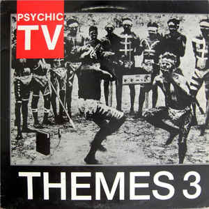 Psychic TV - Themes 3
