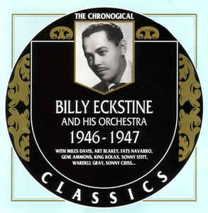 Billy Eckstine And His Orchestra - 1946-1947