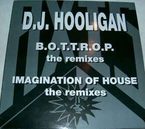 DJ Hooligan - B.O.T.T.R.O.P. / Imagination Of House (The Remixes)