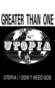 Greater Than One - Utopia / I Don't Need God
