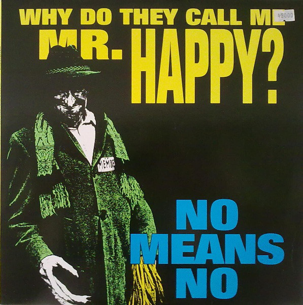 NoMeansNo - Why Do They Call Me Mr. Happy? cover of release