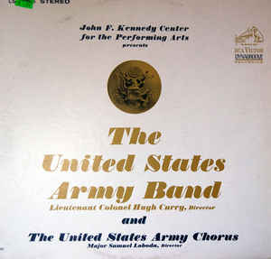 United States Army Band, The - John F. Kennedy Center For The Performing Arts Presents The United States Army Band And The United States Army Chorus