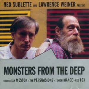 Ned Sublette - Monsters From The Deep