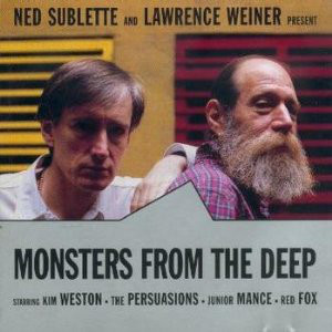 Ned Sublette, Lawrence Weiner - Monsters From The Deep cover of release