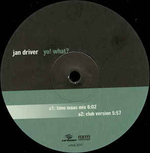 Jan Driver - Yo! What?